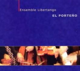 EL PORTENO PIAZZOLLA PIECES AND OTHER TANGOS LIBERTANGO ENSEMBLE, CD