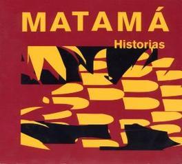 HISTORIAS MATAMA, CD