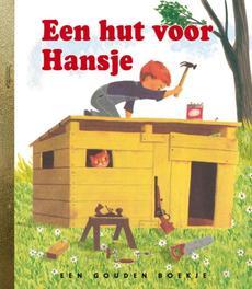 Een hut voor Hansje GOUDEN BOEKJES SERIE gouden boekje, Edith Thacher Hurd, Hardcover