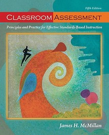 Classroom Assessment Principles and Practice for Effective Standards-Based Instruction, McMillan, James H., Paperback