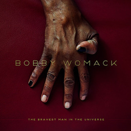 BRAVEST MAN IN THE.. .. UNIVERSE BOBBY WOMACK, CD