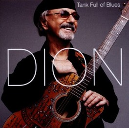 TANK FULL OF BLUES INEXHAUSTIBLE CREATIVITY AND SHEER EXUBERANCE! DION, CD