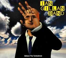 BEFORE THE TURBULENCE GILLAN, IAN -BAND-, CD