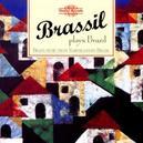 PLAYS BRAZIL BRASS MUSIC...