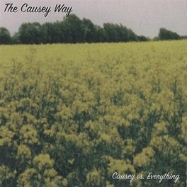 CAUSEY VS EVERYTHING FT 8 OF THE 17 ROTATING MEMBERS CAUSEY WAY, CD