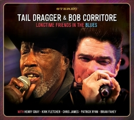 LONGTIME FRIENDS IN THE.. .. BLUES TAIL DRAGGER & BOB CORRIT, CD