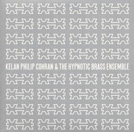 COHRAN, KELAN PHILIP &.. .. THE HYPNOTIC BRASS ENSEMBLE COHRAN, KELAN PHILIP & TH, LP