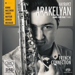 FRENCH CONNECTION JANG EUN BAE//WORKS BY BORNE/MUCZYNSKI/SWERTS/MILHAUD.. HAYRAPET ARAKELYAN, CD