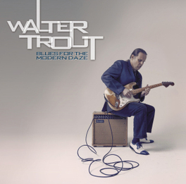 BLUES FOR THE MODERN DAZE WALTER TROUT, LP