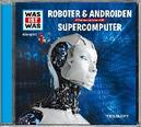 WAS IST WAS FOLGE 07 ROBOTER & ANDROIDEN / SUPERCOMPUTER