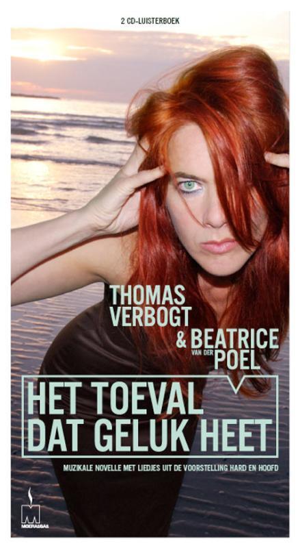 Het toeval dat geluk heet THOMAS VERBOGT & BEATRICE POEL luisterboek, Verbogt, Thomas, Audio Visuele Media