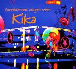 CARRESTERREN ZINGEN.. .. VOOR KIKA //MET PAUL DE LEEUW/RUTH JACOTT A.O. V/A, CD