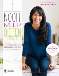 Nooit meer diëten: 2 nog meer gezonde recepten voor de hele familie, Sandra Bekkari, Hardcover