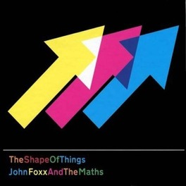 SHAPE OF THINGS FOXX, JOHN & THE MATHS, CD