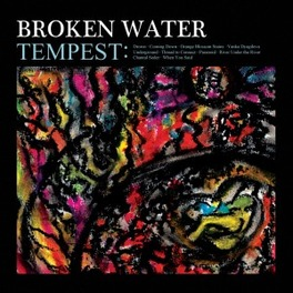 TEMPEST 'SCUZZY 90S STYLE ROCK W/ELEMENTS OF PSYCH & SHOEGAZE' BROKEN WATER, CD
