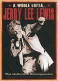 A WHOLE LOTTA JERRY LEE.. MOST EXPANSIVE JERRY LEE LEWIS RETROSPECTIVE EVER