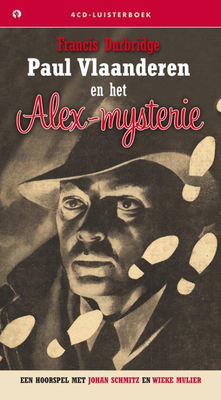 Paul Vlaanderen en het Alex Mysterie .. ALEX-MYSTERIE//FRANCIS DURBRIDGE hoorspel, AUDIOBOOK, onb.uitv.