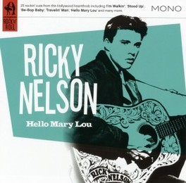 HELLO MARY LOY 25 ROCKIN' CUTS FROM THE HOLLYWOOD HEARTTHROB RICKY NELSON, CD