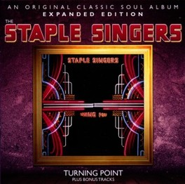 TURNING POINT -DELUXE- EXPANDED EDITION W/BONUS TRACKS STAPLE SINGERS, CD