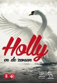 Holly en de zwaan, (DVD)