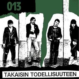 TAKAISIN TODELLISUUTEEN WITH BONUS 7'. GREEN VINYL, LTD TO 200 ZERO THIRTEEN, Vinyl LP
