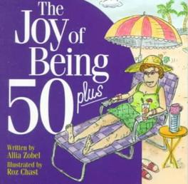 The Joy of Being 50 Plus Zobel, Allia, Paperback