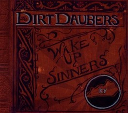 WAKE UP SINNERS FT. MEMBERS FROM SHACK SHAKERS DIRT DAUBERS, CD