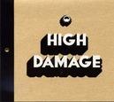 HIGH DAMAGE