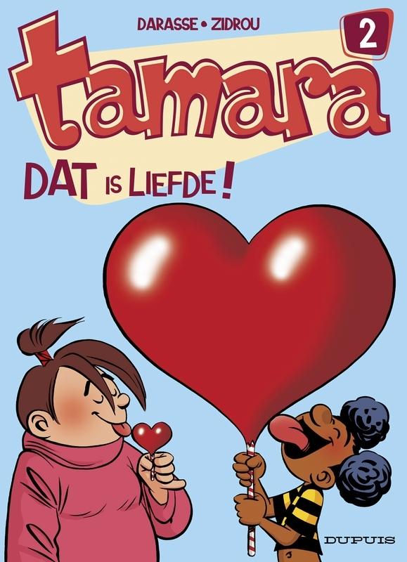 TAMARA 02. DAT IS LIEFDE ! TAMARA, Zidrou, Paperback