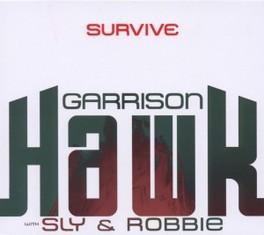 SURVIVE GARRISON HAWK W/SLY & ROB, CD