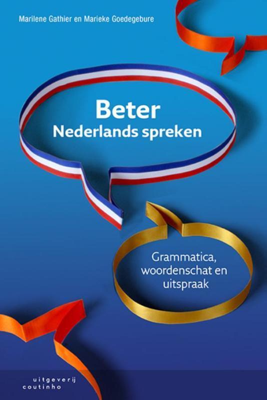 Beter Nederlands spreken grammatica, woordenschat en uitspraak, Marilene Gathier, Paperback