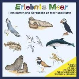 TIERSTIMMEN-ERLEBNIS MEER TIERSTIMMEN/NATURGERAEUSCHE Tierstimmen und Geräusche an Meer und Küste, V/A, CD