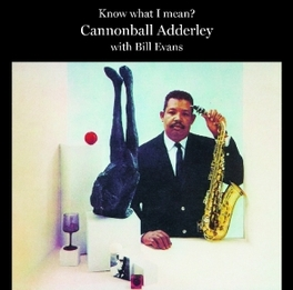 KNOW WHAT I MEAN FEAT. BILL EVANS CANNONBALL ADDERLEY, CD