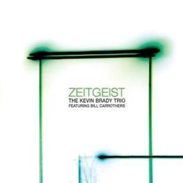 ZEITGEIST FEAT. BILL CARROTHERS KEVIN BRADY, CD