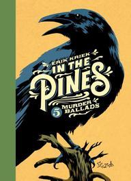 In the Pines vijf murder ballads, Kriek, Erik, Hardcover