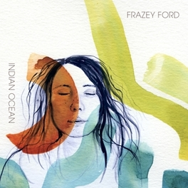 INDIAN OCEAN BE GOOD TANYAS MEMBER BACKED BY AL GREEN'S BAND FRAZEY FORD, LP
