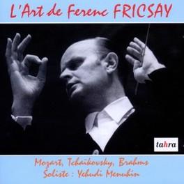 L'ART DE FERENC FRICSAY WORKS BY MOZART/BRAHMS/TCHAIKOVSKY FERENC FRICSAY, CD