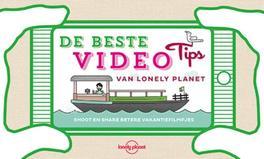 De beste videotips van Lonely Planet. shoot en share betere vakantiefilmpjes, Sykora, Nadine, Paperb