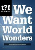 We want world wonders