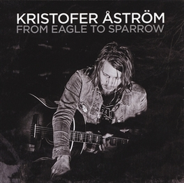 FROM EAGLE TO SPARROW KRISTOFER ASTROM, CD