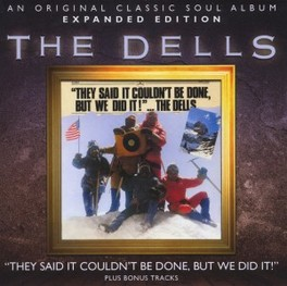THEY SAID IT COULDN'T.. .. BE DONE, BUT WE DID IT // * EXPANDED EDITION * DELLS, CD
