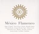 MEXICO FLAMENCO DIEGO EL CIGALA/VINCENTE FERNANDEZ/LOS BANIS/AO