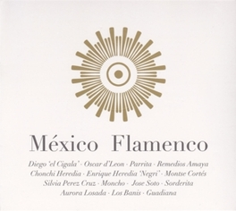 MEXICO FLAMENCO DIEGO EL CIGALA/VINCENTE FERNANDEZ/LOS BANIS/AO V/A, CD