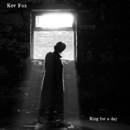 KING FOR A DAY KEV FOX, CD