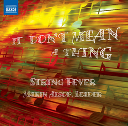 IT DON'T MEAN A THING MARIN ALSOP STRING FEVER, CD