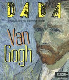Dada Van Gogh Plint: 80 van Gogh, onb.uitv.