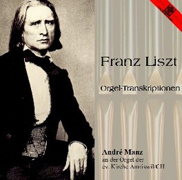 ORGELTRANSKRIPTIONEN ANDRE MANZ F. LISZT, CD