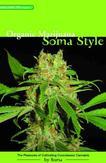 Organic Marijuana, Soma Style