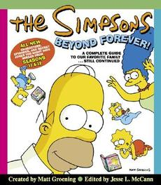 The Simpsons Beyond Forever! A Complete Guide to Our Favorite Family...Still Continued, Matt Groening, Paperback