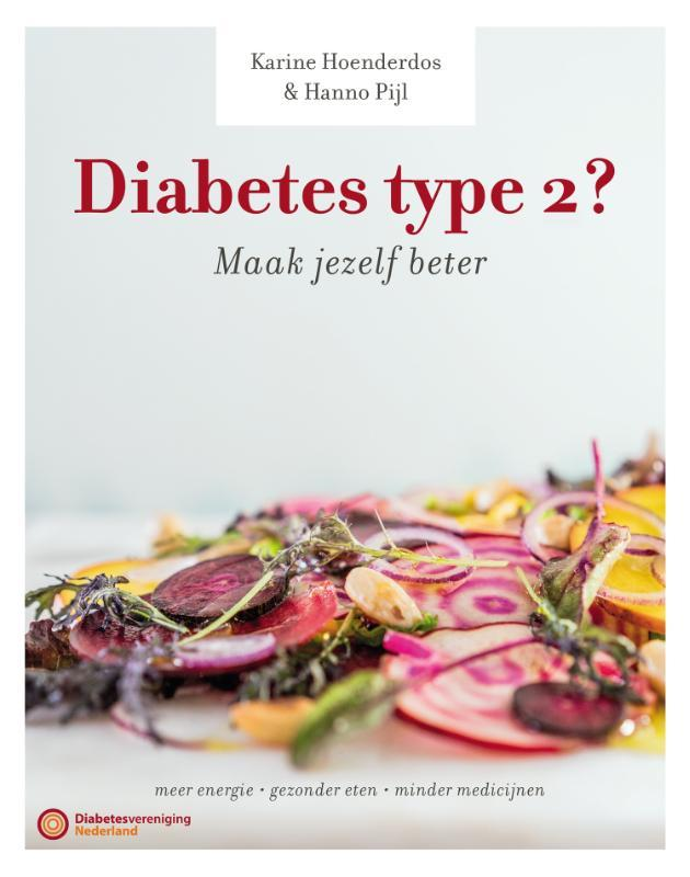 Diabetes type 2? Maak jezelf beter!. slanker en fitter door anders eten en gezond leven, Pijl, Hanno, Paperback